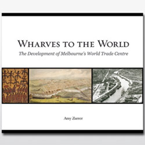Wharves to the World (Hardcover): Amy Zurrer