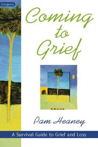 9781877135644: Coming to Grief: A Survival Guide to Grief and Loss