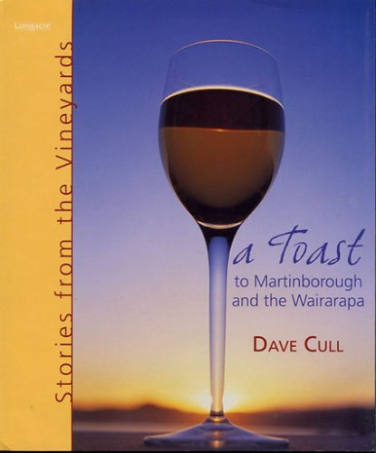 A Toast to Martinborough and the Wairarapa: Dave Cull