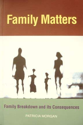 FAMILY MATTERS. FAMILY BREAKDOWN AND ITS CONSEQUENCES: MORGAN., PATRICIA