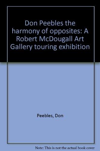 Don Peebles the harmony of opposites: A Robert McDougall Art Gallery touring exhibition: Peebles, ...