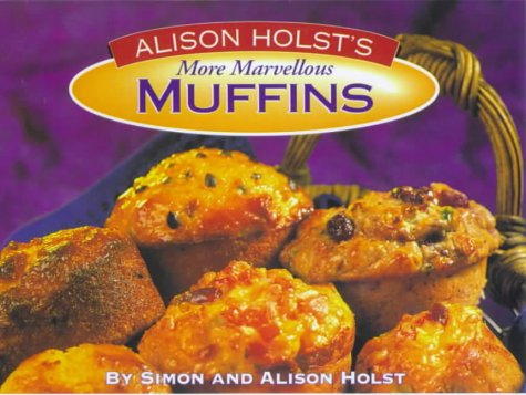 More Marvellous Muffins (1877168106) by Holst, Alison; Holst, Simon