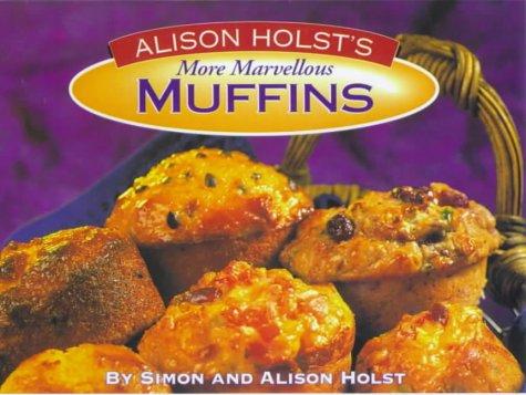 More Marvellous Muffins: Alison Holst