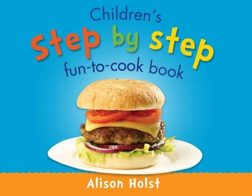 Children's Step by Step Fun-to-Cook Book (9781877168208) by Alison Holst