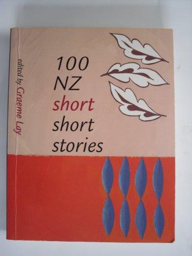 100 NZ short short stories: Graeme Lay, ed