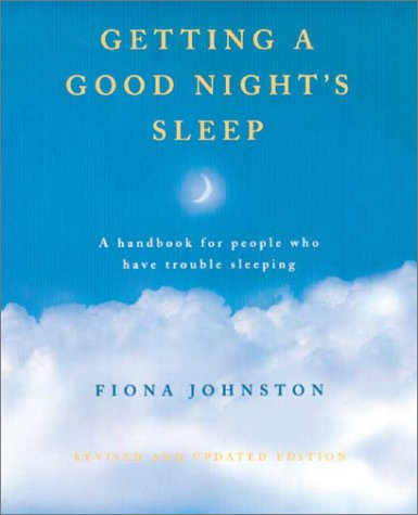 Getting a Good Night's Sleep: A Handbook for People Who Have Trouble Sleeping: Johnston, Fiona