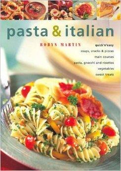 Pasta & Italian (9781877193996) by Robyn Martin