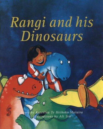 Rangi and his Dinosaurs: Mataira, Katerina Te