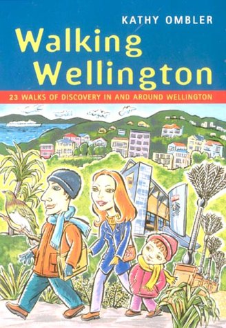 9781877246470: Walking Wellington: 23 Walks of Discovery in and Around Wellington (Walking (Struik))