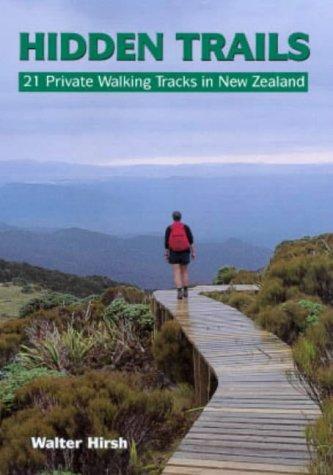 9781877246555: Hidden Trails: Twenty-One Private Walking Tracks in New Zealand, 2002, New Holland