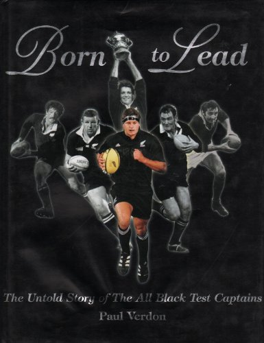 9781877252051: Born to Lead: The Untold Story of the All Black Test Captains
