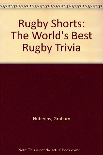 9781877252112: Rugby Shorts: The World's Best Rugby Trivia