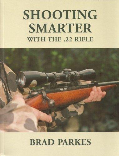 9781877256394: SHOOTING SMARTER WITH THE .22 RIFLE.