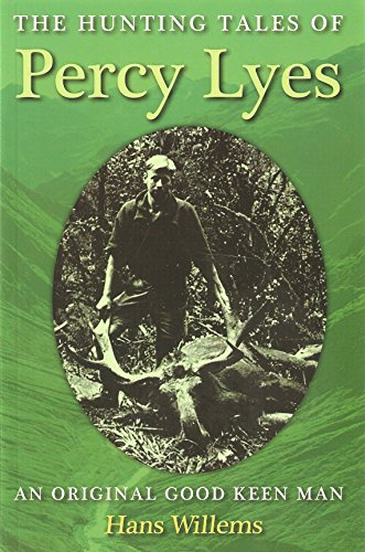9781877256561: THE HUNTING TALES OF PERCY LYES: AN ORIGINAL GOOD KEEN MAN. By Hans Willems.