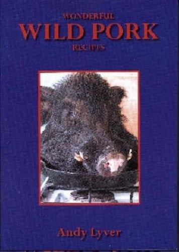 9781877256806: Wonderful Wild Pork Recipes