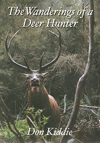 9781877256905: THE WANDERINGS OF A DEER HUNTER. By Don Kiddie.