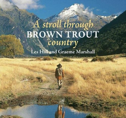A Stroll Through Brown Trout Country: Hill, Les; Marshall, Graeme