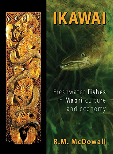 9781877257865: Ikawai: Freshwater Fishes in Maori Culture and Economy
