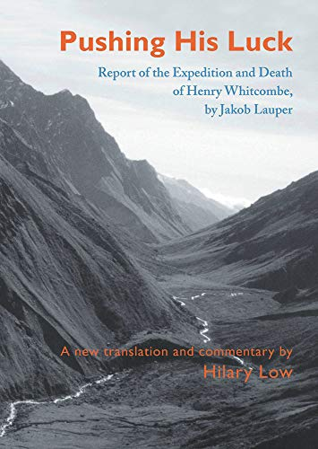 9781877257889: Pushing His Luck: Report of the Expedition and Death of Henry Whitcombe, by Jakob Lauper