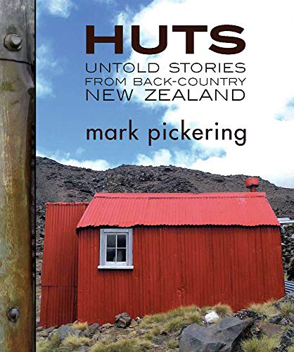 9781877257919: Huts: Untold Stories from Back-Country New Zealand