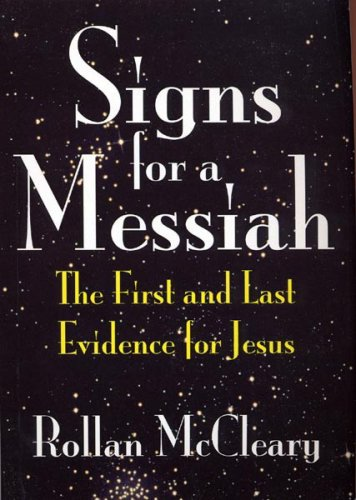 9781877270376: Signs for a Messiah: The First and Last Evidence for Jesus