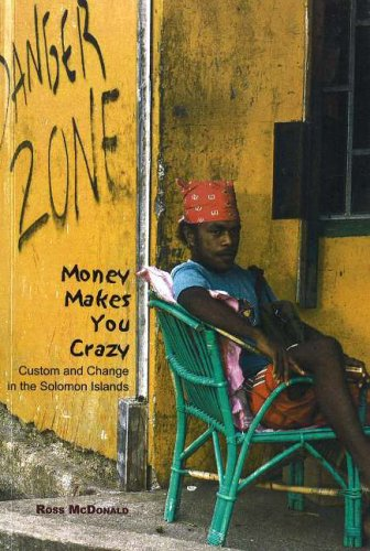 9781877276446: Money Makes You Crazy: Custom and Change in the Solomon Islands