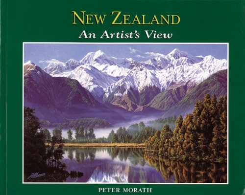 New Zealand: The Artist's View: Morath, Peter