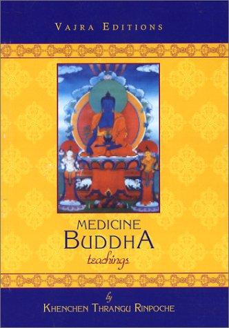 Medicine Buddha Teachings: Rinpoche, Thrangu