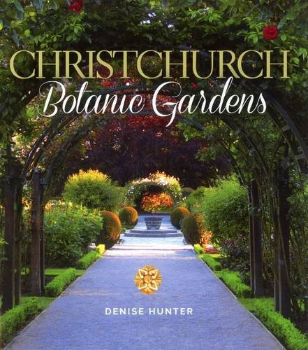 Christchurch Botanic Gardens (Paperback): Denise Hunter