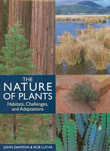 The nature of plants habitats challenges and: Dawson,John & Lucas,Rob.