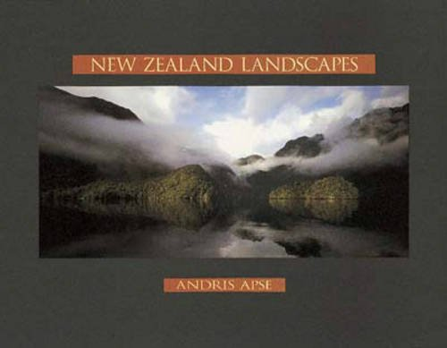 New Zealand Landscapes 2006 Edition: Andris Apse