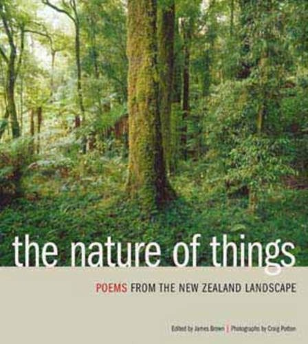 The Nature of Things: Poems from the New Zealand Landscape: James Brown