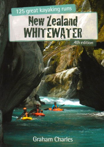 9781877333606: New Zealand Whitewater: 125 Great Kayaking Runs