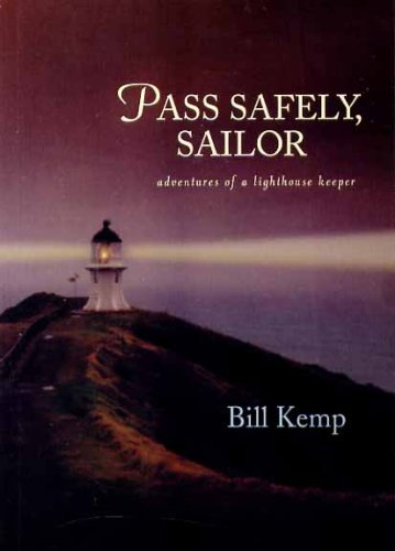 9781877338359: Pass Safely Sailor: Adventures of a Lighthouse Keeper