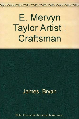 E. Mervyn Taylor – Artist : Craftsman: Bryan James