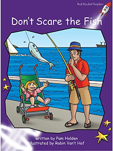 9781877363726: Don't Scare the Fish: Level 3: Fluency (Standard English Edition) (Red Rocket Readers: Fiction Set A)