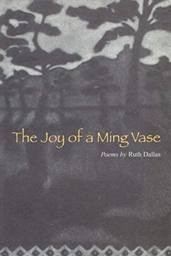 The Joy of a Ming Vase: Poems by Ruth Dallas: Dallas, Ruth