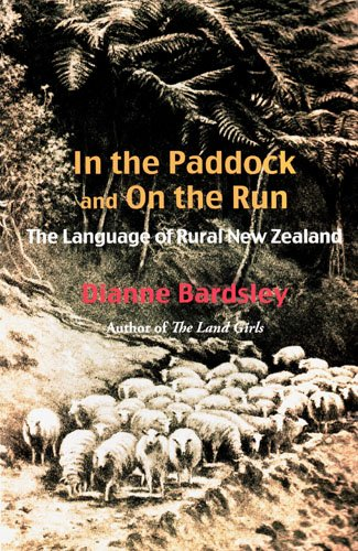 9781877372728: In the Paddock and on the Run: The Language of Rural New Zealand