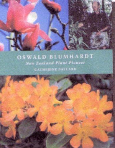 9781877378119: Oswald Blumhardt: New Zealand Plant Pioneer