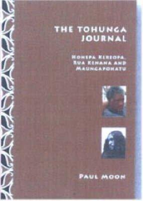 9781877378201: The Tohunga Journal: Hohepa Keropa, Rua Kenana and Maungapohatu