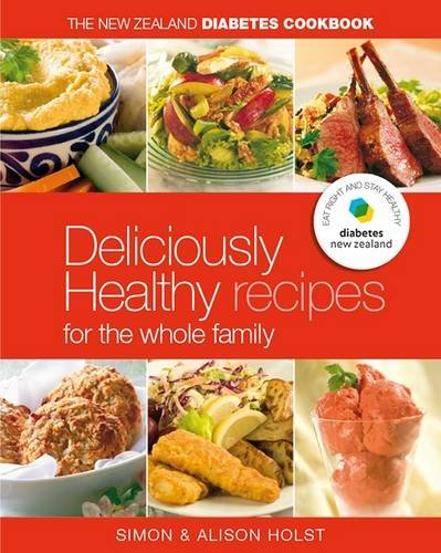 NZ Diabetes Cookbook: Easy Everyday Recipes for the Whole Family (1877382094) by Holst, Alison; Holst, Simon