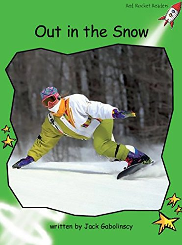 9781877435072: Out in the Snow: Early (Red Rocket Readers: Early Level 4: Green)
