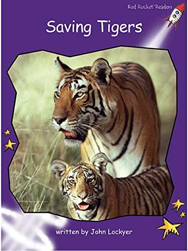 Saving Tigers (Red Rocket Readers): Lockyer, John
