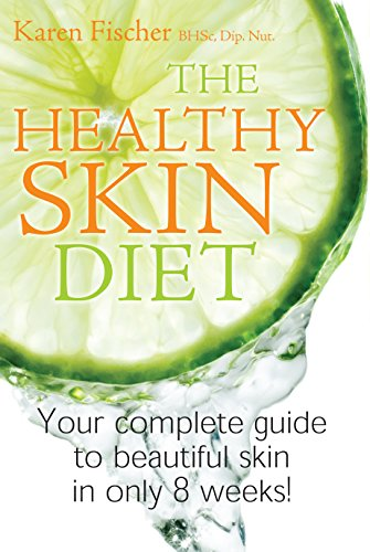9781877437175: The Healthy Skin Diet: Your Complete Guide to Beautiful Skin in Only 8 Weeks!