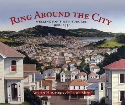 Ring Around the City Wellington's New Suburbs: Adrian Humphris &