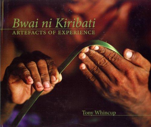 9781877448713: Bwai ni Kiribati: Artefacts of Experience