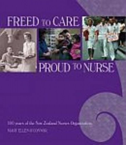 Freed to Care, Proud to Nurse (Hardcover): Mary Ellen O'Connor