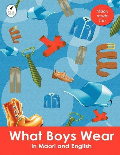 What Boys Wear in Maori and English Maori Edition: Ahurewa Kahukura