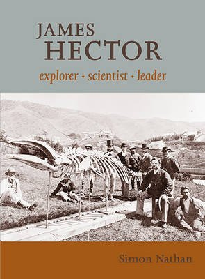 9781877480461: James Hector: Explorer, Scientist, Leader