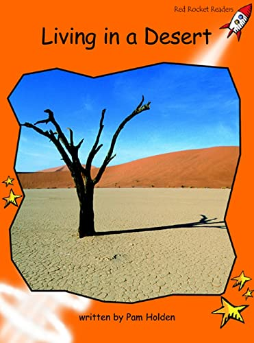 Living in a Desert (Red Rocket Readers): Pam Holden